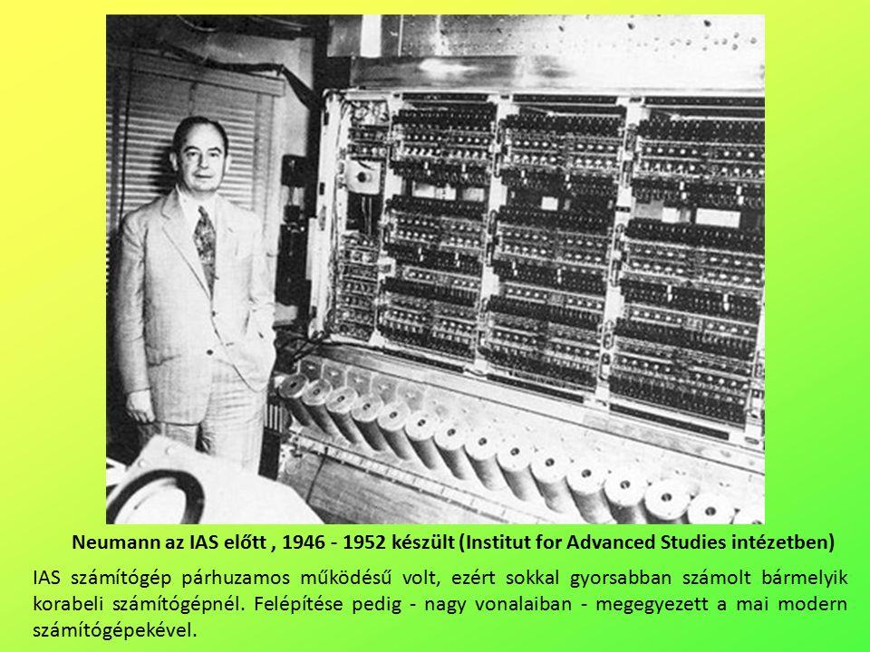 Neumann az IAS előtt, 1946 - 1952 készült (Institut for Advanced Studies intézetben) IAS számítógép párhuzamos működésű volt, ezért sokkal gyorsabban számolt bármelyik korabeli számítógépnél.