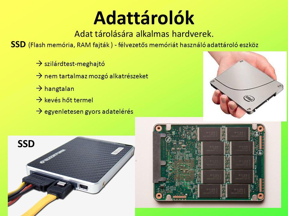 Adattárolók Adat tárolására alkalmas hardverek.