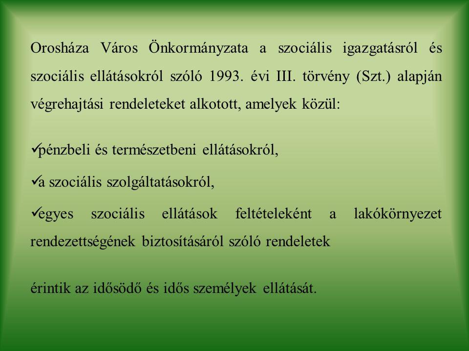 Orosháza Város Önkormányzata a szociális igazgatásról és szociális ellátásokról szóló 1993.