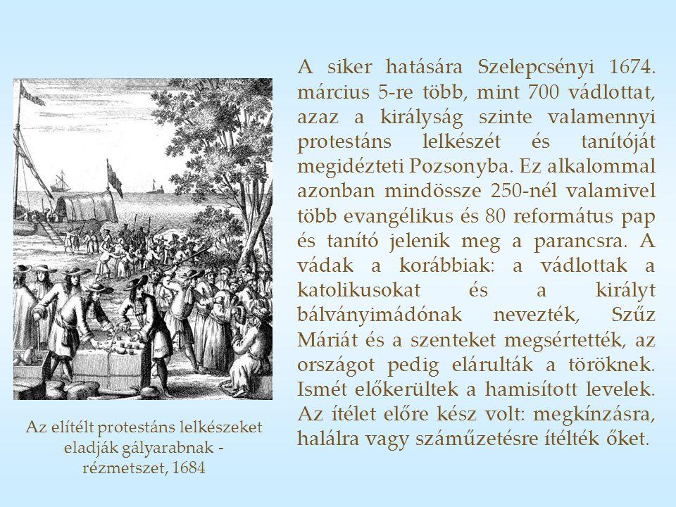 A siker hatására Szelepcsényi 1674.