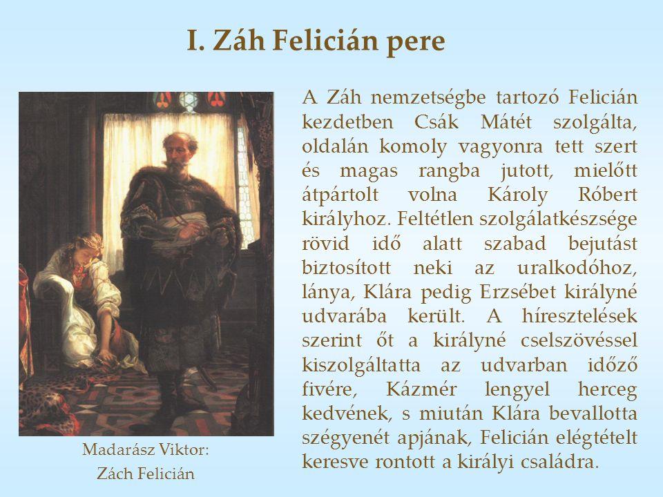 A Záh nemzetségbe tartozó Felicián kezdetben Csák Mátét szolgálta, oldalán komoly vagyonra tett szert és magas rangba jutott, mielőtt átpártolt volna Károly Róbert királyhoz.