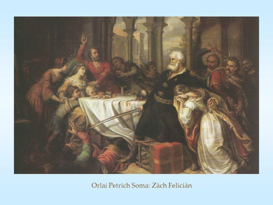 Orlai Petrich Soma: Zách Felicián
