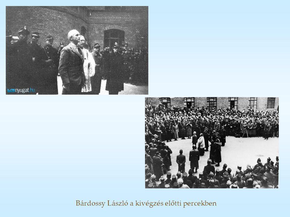 Bárdossy László a kivégzés előtti percekben