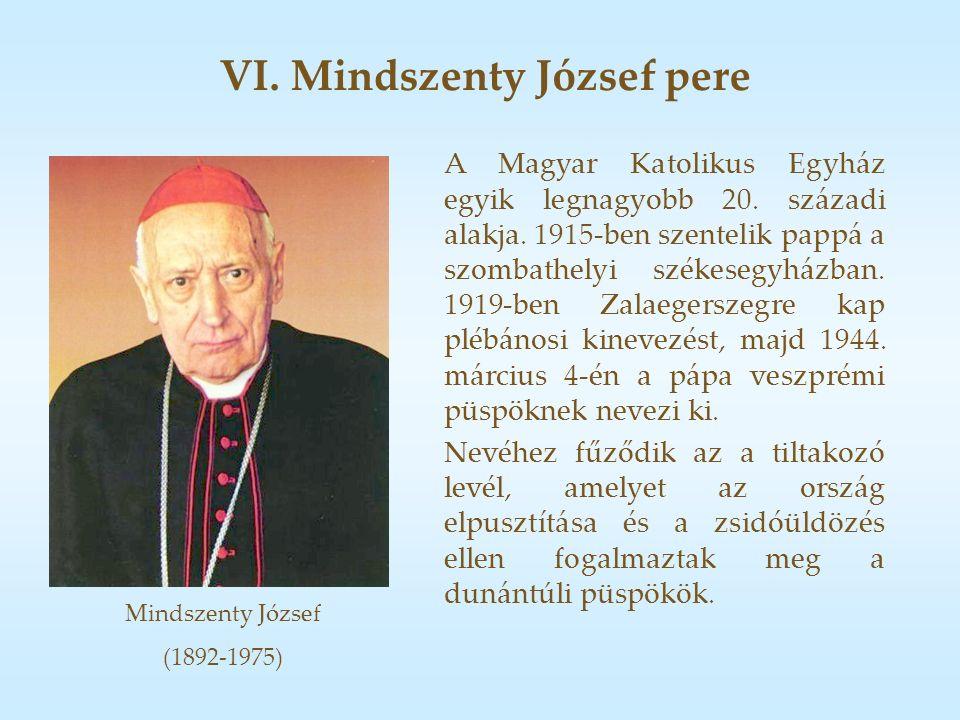 VI. Mindszenty József pere Mindszenty József (1892-1975) A Magyar Katolikus Egyház egyik legnagyobb 20. századi alakja. 1915-ben szentelik pappá a szo