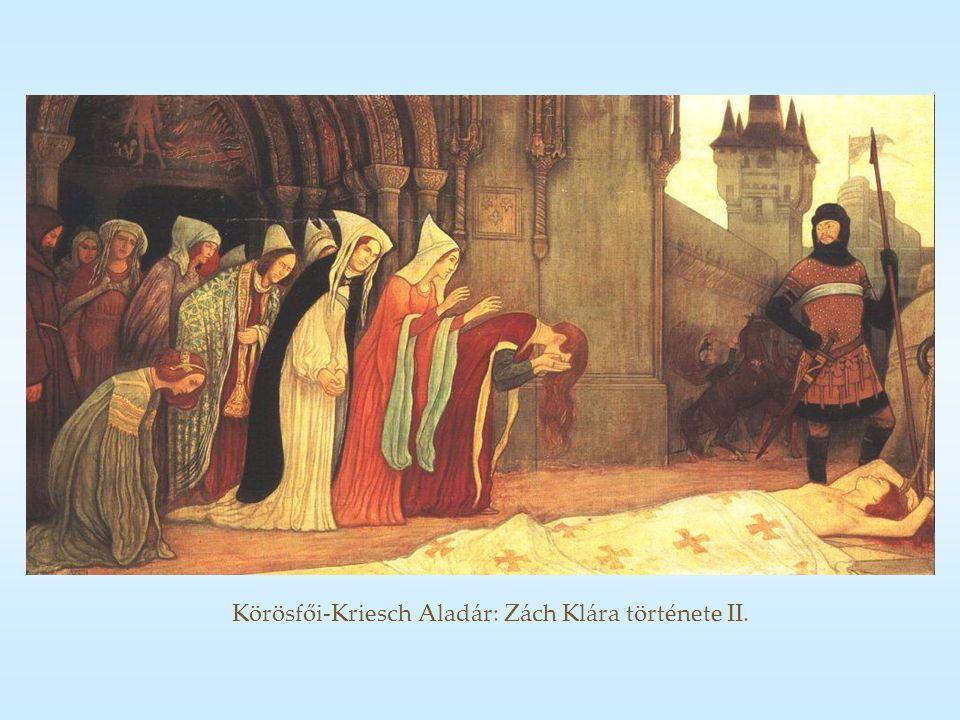 Körösfői-Kriesch Aladár: Zách Klára története II.