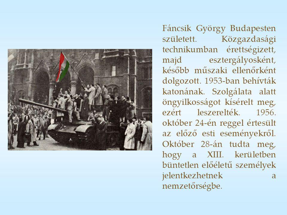 Fáncsik György Budapesten született.