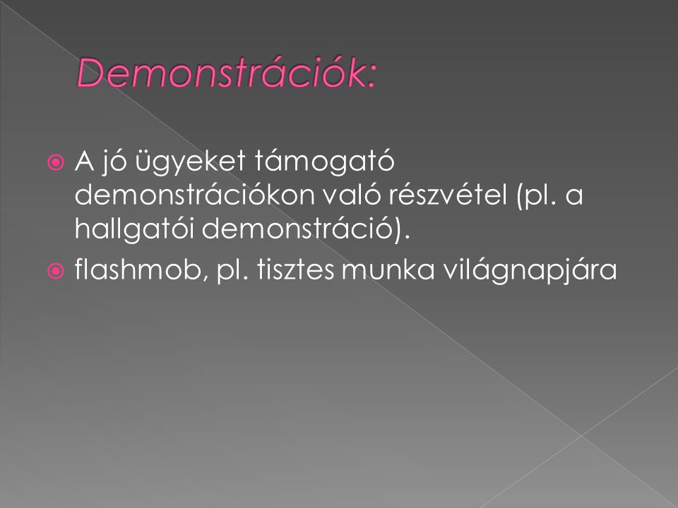  A jó ügyeket támogató demonstrációkon való részvétel (pl.