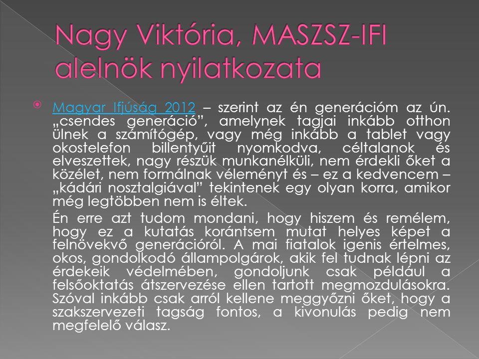 """Magyar Ifjúság 2012 – szerint az én generációm az ún. """"csendes generáció"""", amelynek tagjai inkább otthon ülnek a számítógép, vagy még inkább a tablet"""