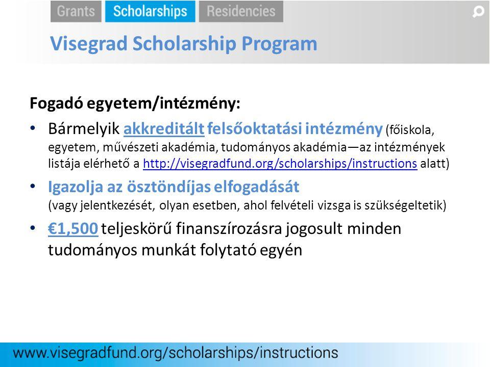 Fogadó egyetem/intézmény: Bármelyik akkreditált felsőoktatási intézmény (főiskola, egyetem, művészeti akadémia, tudományos akadémia—az intézmények lis