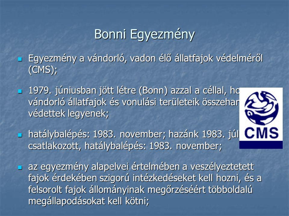 Bonni Egyezmény Egyezmény a vándorló, vadon élő állatfajok védelméről (CMS); Egyezmény a vándorló, vadon élő állatfajok védelméről (CMS); 1979. június