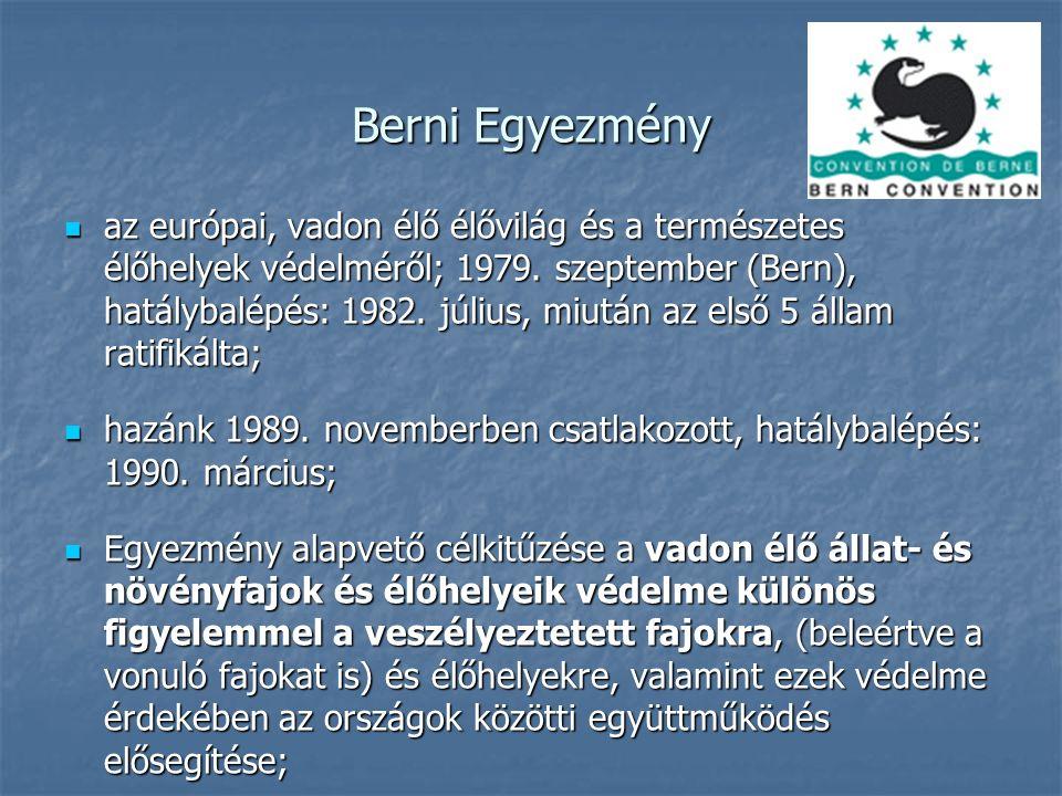 Berni Egyezmény az európai, vadon élő élővilág és a természetes élőhelyek védelméről; 1979. szeptember (Bern), hatálybalépés: 1982. július, miután az