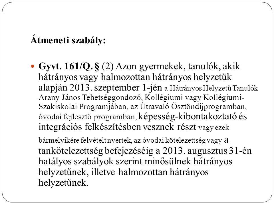 Átmeneti szabály: Gyvt. 161/Q.