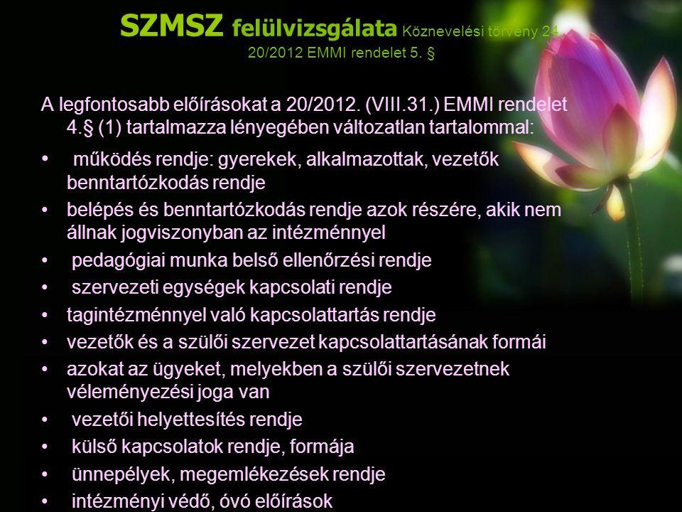 SZMSZ felülvizsgálata Köznevelési törvény 24. 20/2012 EMMI rendelet 5.