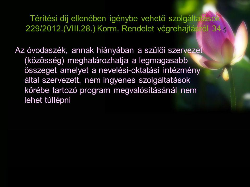 Térítési díj ellenében igénybe vehető szolgáltatások 229/2012.(VIII.28.) Korm.