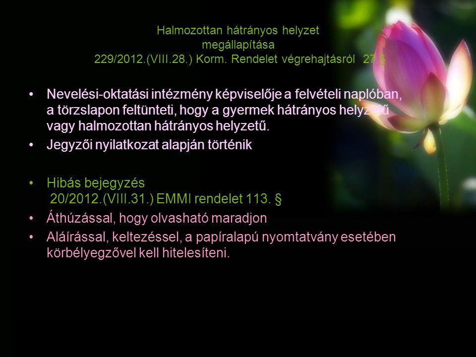 Halmozottan hátrányos helyzet megállapítása 229/2012.(VIII.28.) Korm.