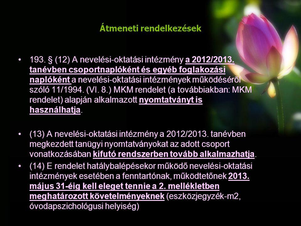 Átmeneti rendelkezések 193. § (12) A nevelési-oktatási intézmény a 2012/2013.