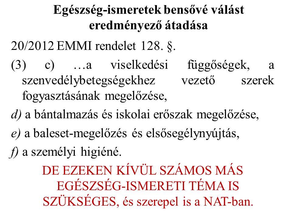Egészség-ismeretek bensővé válást eredményező átadása 20/2012 EMMI rendelet 128.