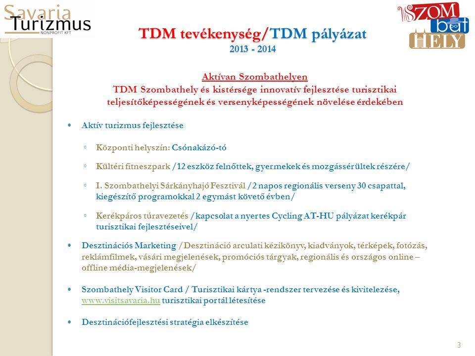 TDM tevékenység/TDM pályázat 2013 - 2014 Aktívan Szombathelyen TDM Szombathely és kistérsége innovatív fejlesztése turisztikai teljesítőképességének é