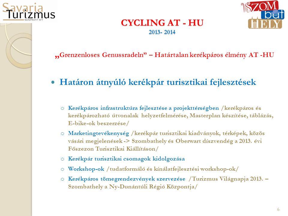 """CYCLING AT - HU 2013- 2014 """" Grenzenloses Genussradeln"""" – Határtalan kerékpáros élmény AT -HU Határon átnyúló kerékpár turisztikai fejlesztések o Keré"""