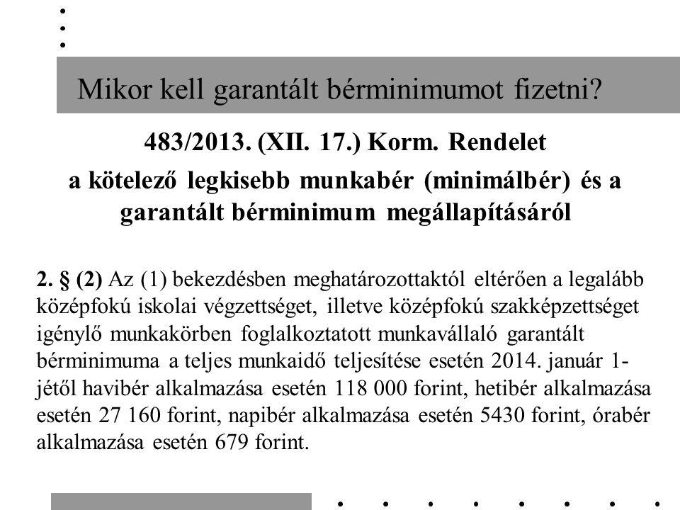 Mikor kell garantált bérminimumot fizetni. 483/2013.