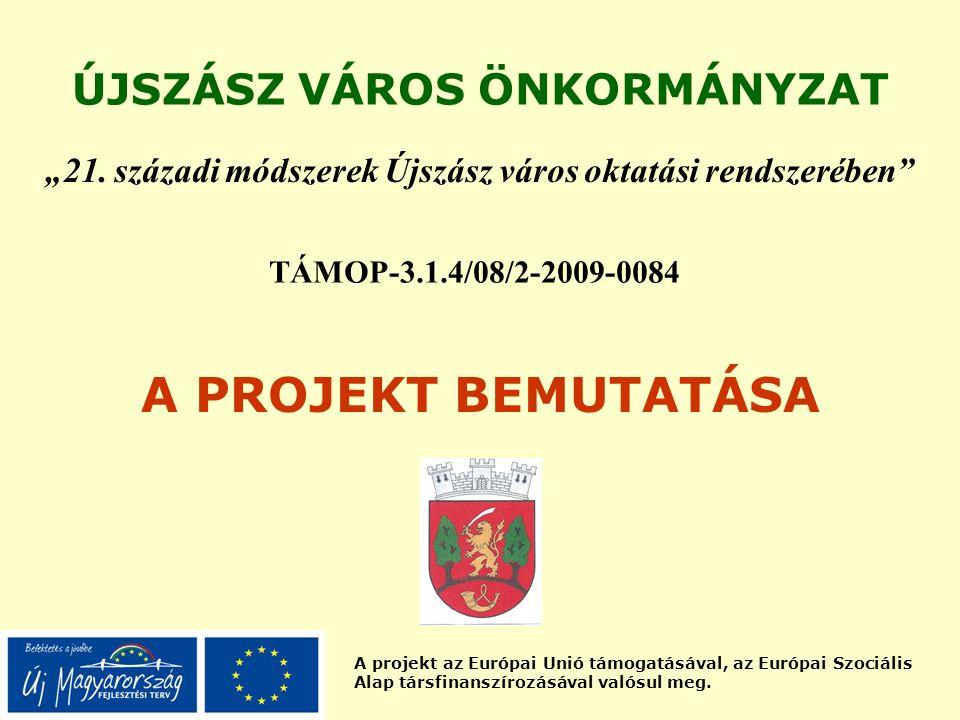 """A projekt az Európai Unió támogatásával, az Európai Szociális Alap társfinanszírozásával valósul meg. ÚJSZÁSZ VÁROS ÖNKORMÁNYZAT """"21. századi módszere"""