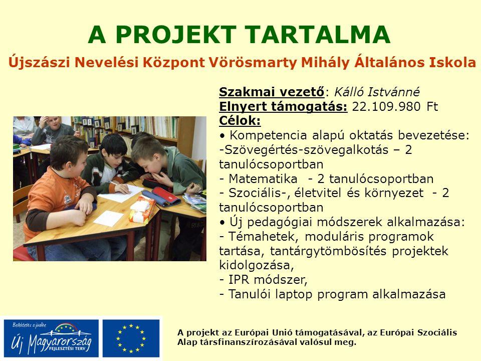 A projekt az Európai Unió támogatásával, az Európai Szociális Alap társfinanszírozásával valósul meg. A PROJEKT TARTALMA Újszászi Nevelési Központ Vör