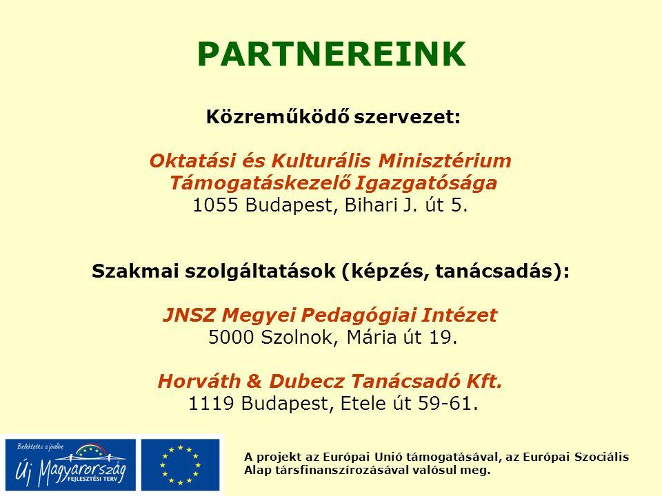 A projekt az Európai Unió támogatásával, az Európai Szociális Alap társfinanszírozásával valósul meg. Közreműködő szervezet: Oktatási és Kulturális Mi