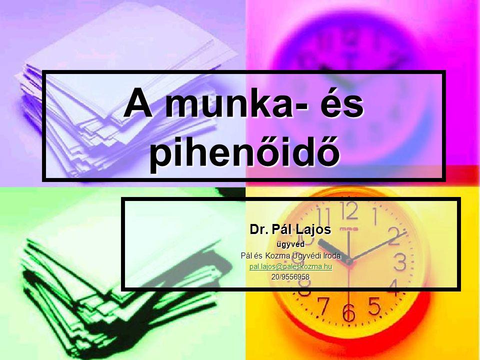 Dr.Pál Lajos: Az idő pénz - a munka- és pihenőidő szabályai 42 127.