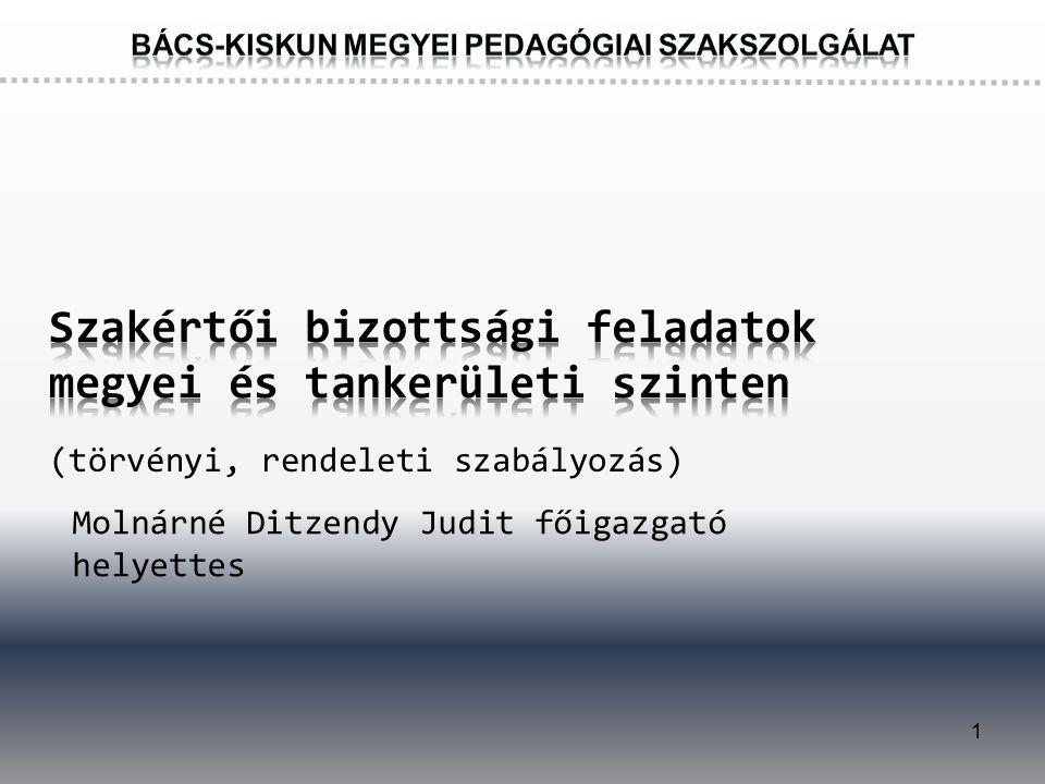1 (törvényi, rendeleti szabályozás) Molnárné Ditzendy Judit főigazgató helyettes