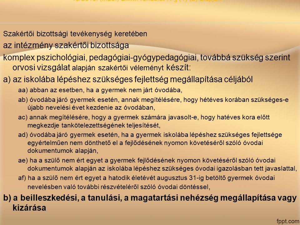 Szakértői bizottsági tevékenység I. 15/2013. (II.26.) EMMI rendelet 7. § (1)-(2) alapján Szakértői bizottsági tevékenység keretében az intézmény szaké