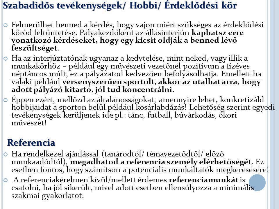 Szabadidős tevékenységek/ Hobbi/ Érdeklődési kör Felmerülhet benned a kérdés, hogy vajon miért szükséges az érdeklődési köröd feltüntetése.