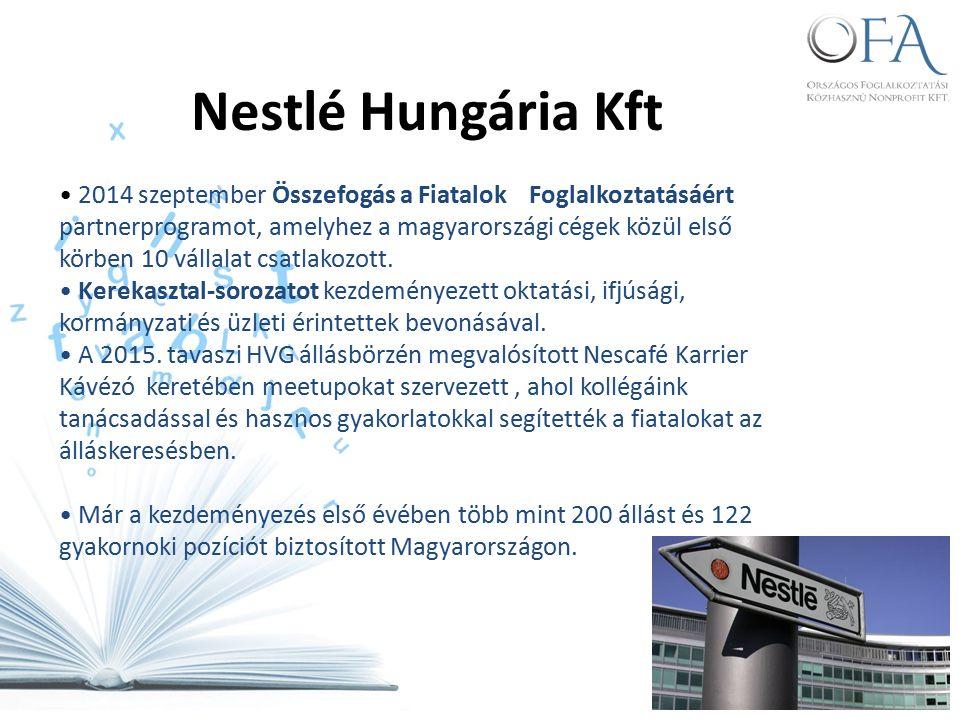 Nestlé Hungária Kft 2014 szeptember Összefogás a Fiatalok Foglalkoztatásáért partnerprogramot, amelyhez a magyarországi cégek közül első körben 10 vállalat csatlakozott.