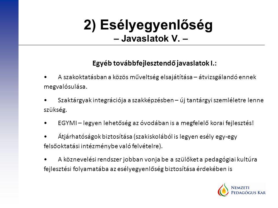 2) Esélyegyenlőség – Javaslatok V.