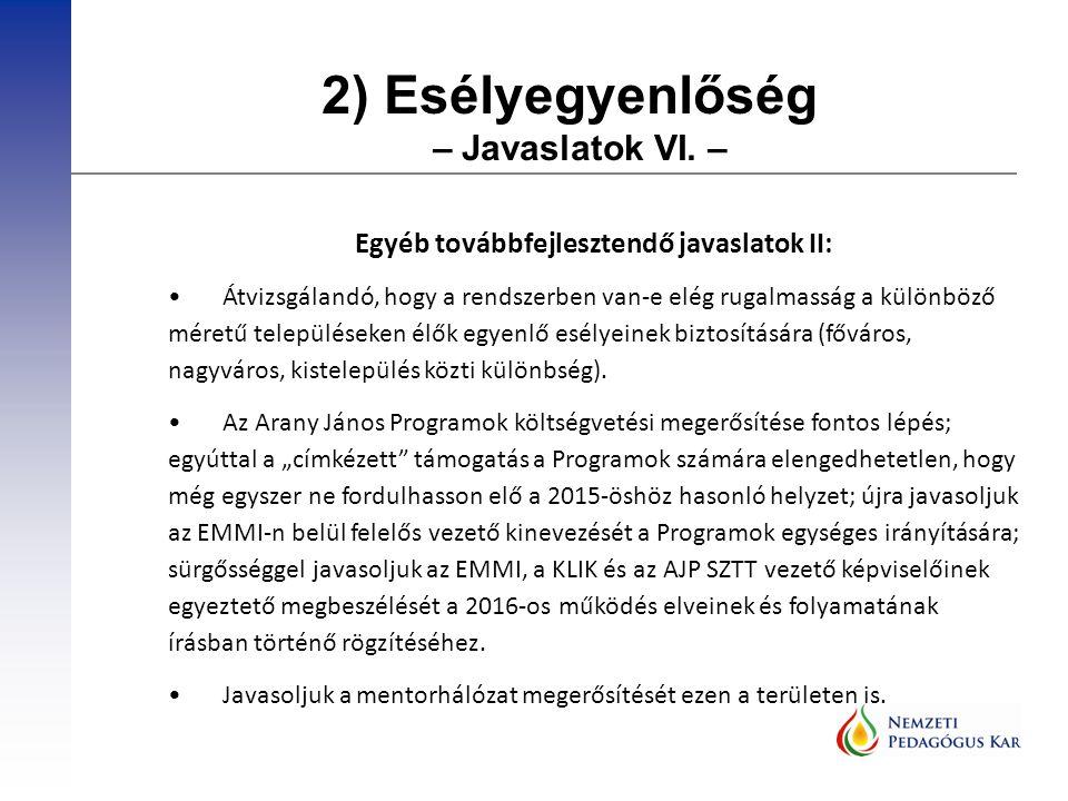 2) Esélyegyenlőség – Javaslatok VI.