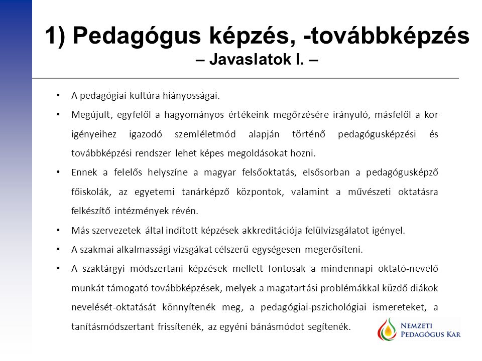 1) Pedagógus képzés, -továbbképzés – Javaslatok I.