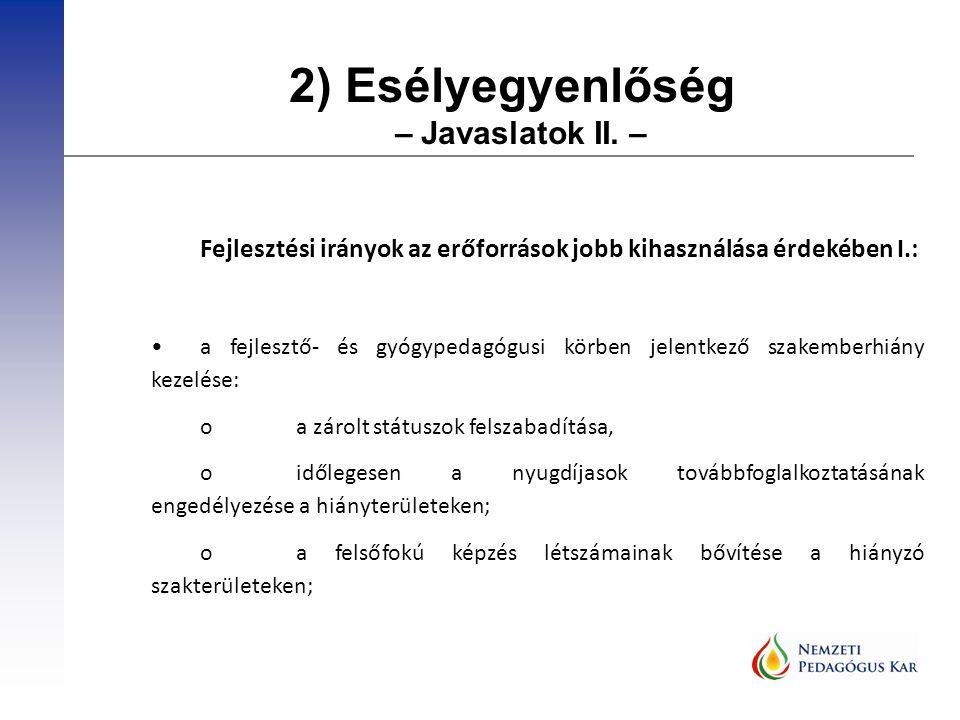 2) Esélyegyenlőség – Javaslatok II.