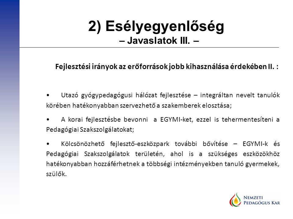 2) Esélyegyenlőség – Javaslatok IV.