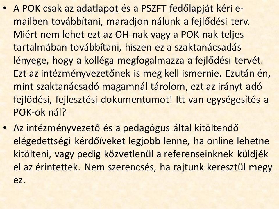 A POK csak az adatlapot és a PSZFT fedőlapját kéri e- mailben továbbítani, maradjon nálunk a fejlődési terv.