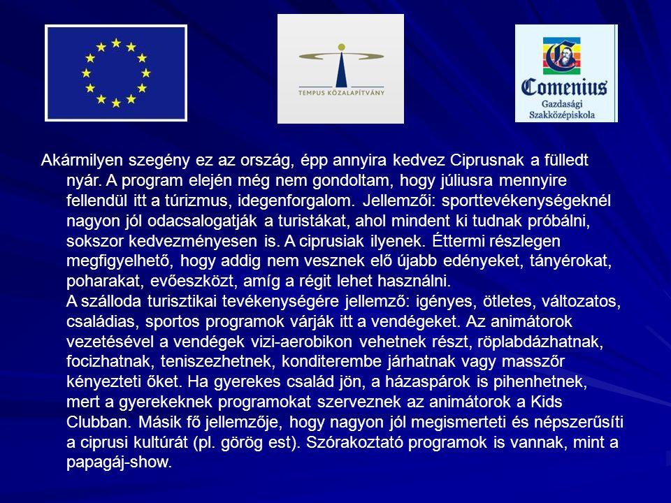 Akármilyen szegény ez az ország, épp annyira kedvez Ciprusnak a fülledt nyár. A program elején még nem gondoltam, hogy júliusra mennyire fellendül itt
