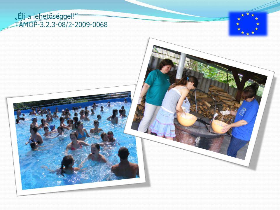 """""""Élj a lehetőséggel!"""" TÁMOP-3.2.3-08/2-2009-0068"""