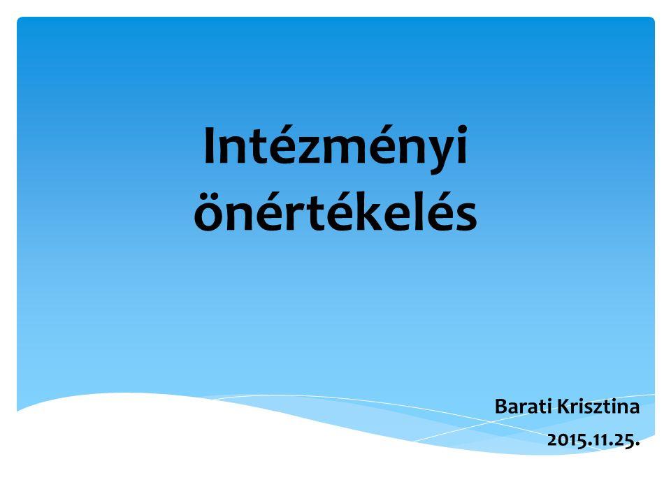 Intézményi önértékelés Barati Krisztina 2015.11.25.