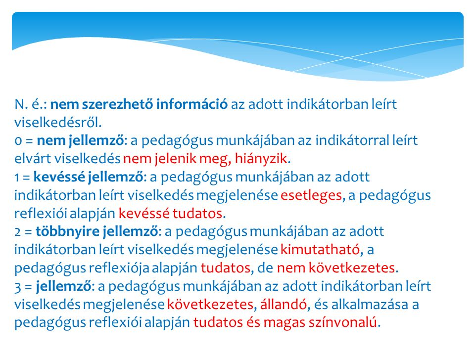 N. é.: nem szerezhető információ az adott indikátorban leírt viselkedésről.