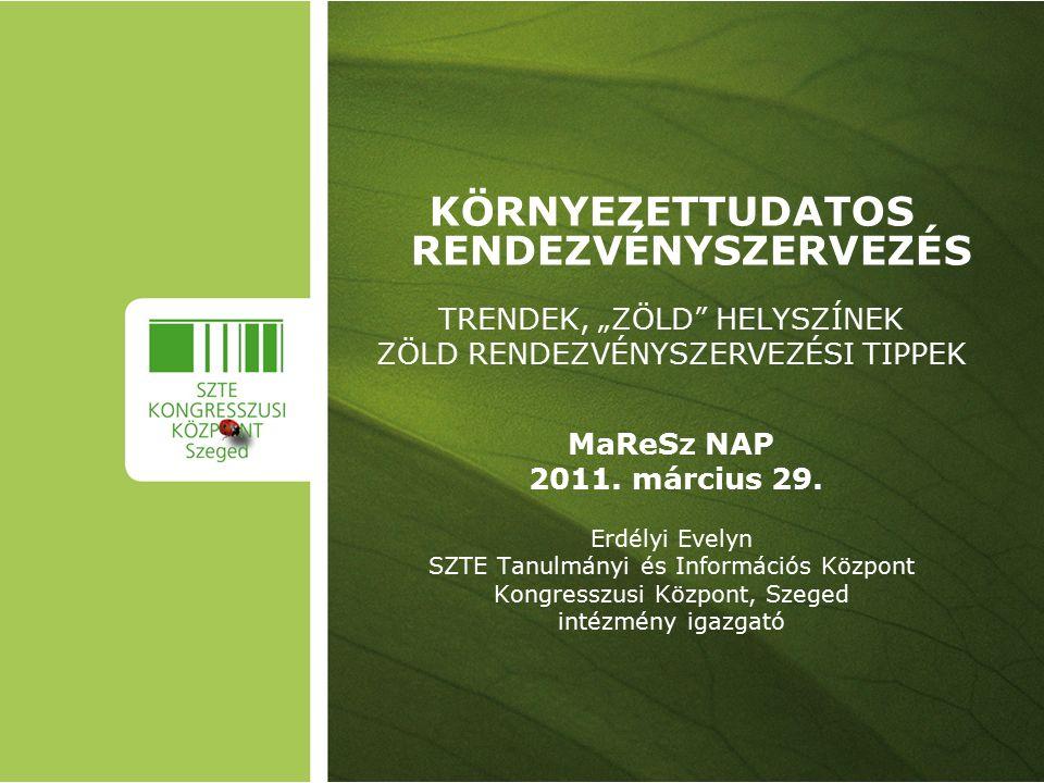 Nemzetközi trendek –Díjak IMEX (Frankfurt) Green Awards Green exhibitior Green meetings Green supplier Commitment to the Community KÖVET Egyesület versenyei, díjai pl.