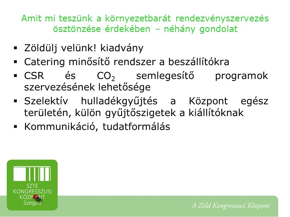 Amit mi teszünk a környezetbarát rendezvényszervezés ösztönzése érdekében – néhány gondolat  Zöldülj velünk.