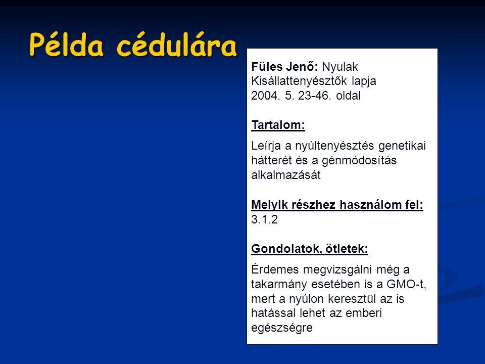 Példa cédulára Füles Jenő: Nyulak Kisállattenyésztők lapja 2004.