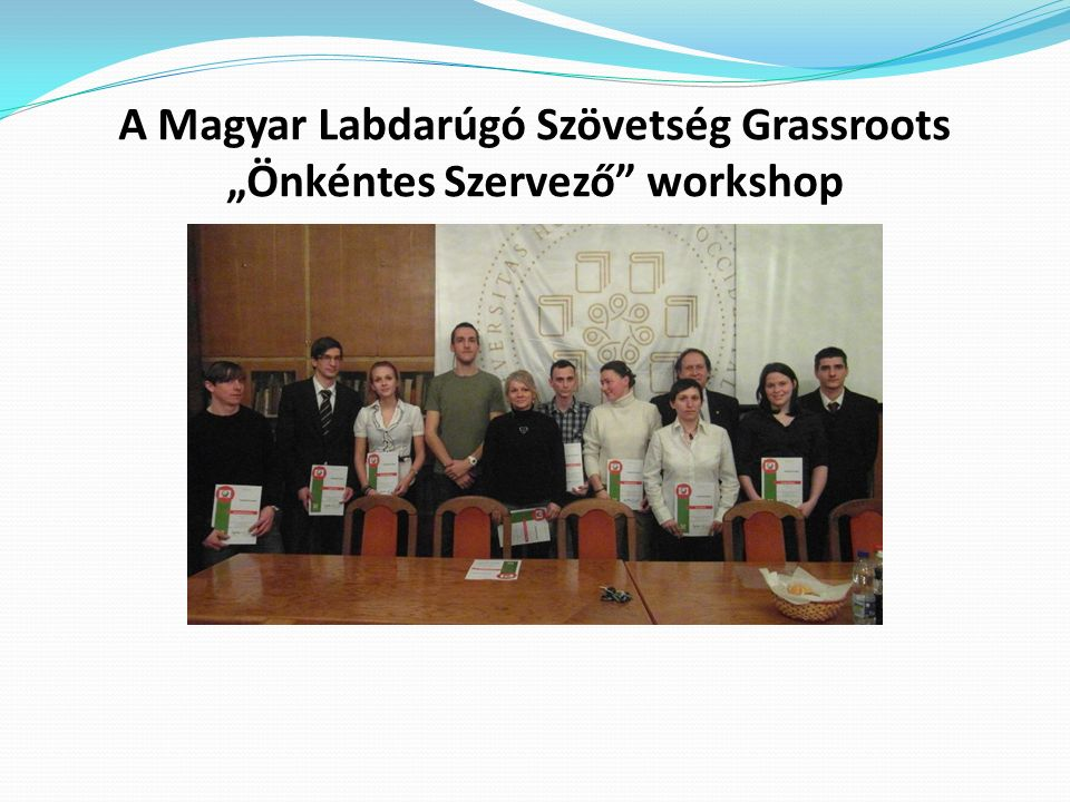 """A Magyar Labdarúgó Szövetség Grassroots """"Önkéntes Szervező"""" workshop"""
