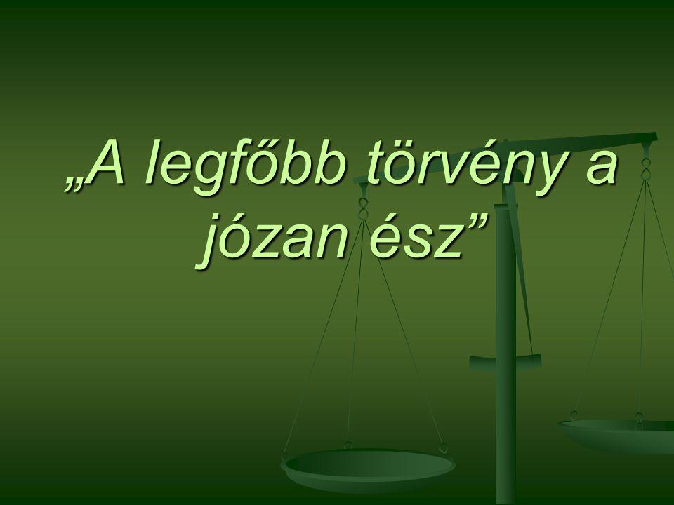 """""""A legfőbb törvény a józan ész"""