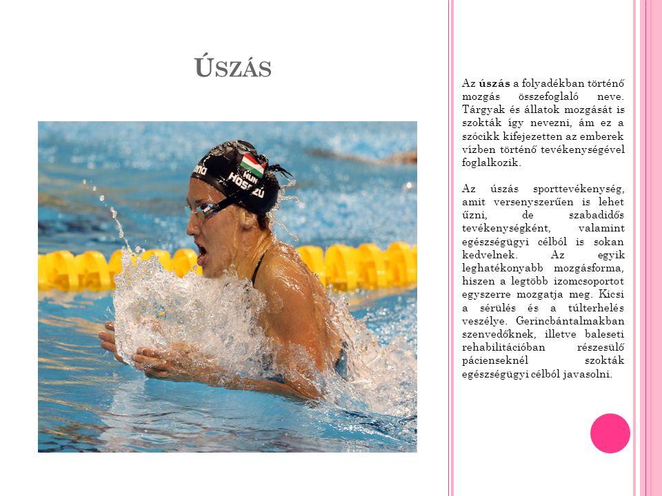 Ú SZÁS Az úszás a folyadékban történő mozgás összefoglaló neve.