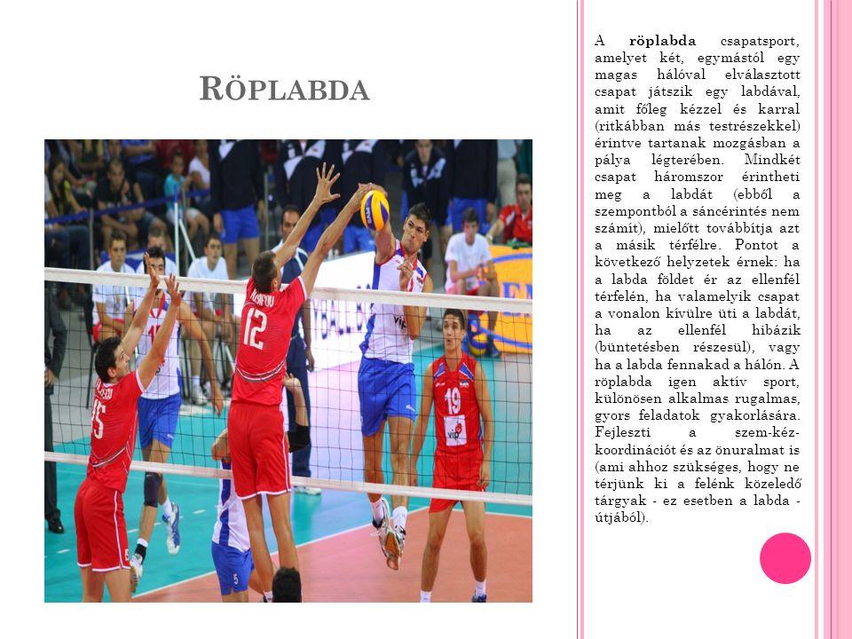 R ÖPLABDA A röplabda csapatsport, amelyet két, egymástól egy magas hálóval elválasztott csapat játszik egy labdával, amit főleg kézzel és karral (ritkábban más testrészekkel) érintve tartanak mozgásban a pálya légterében.