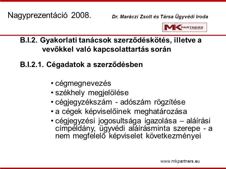 B.I.2. Gyakorlati tanácsok szerződéskötés, illetve a vevőkkel való kapcsolattartás során B.I.2.1.